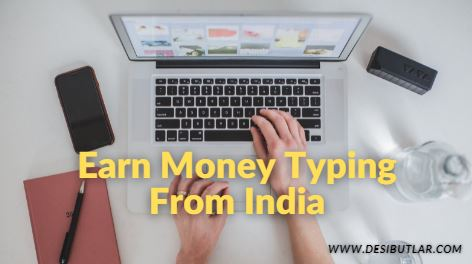 Earn money typing from India 1